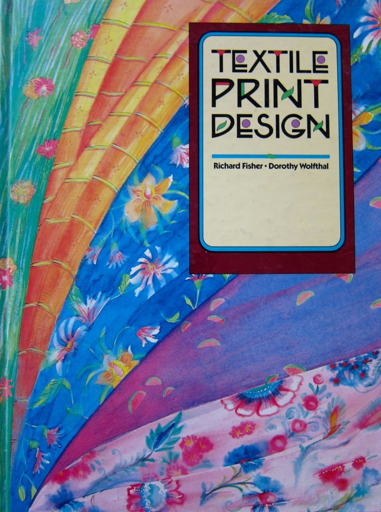 Textile Print Design by Richard Fisher and Dorothy Wolfthal, 1987, Fairchild Publications.