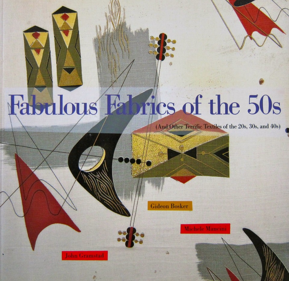 Fabulous Fabrics of the 50s by Gideon Bosker, Michele Mancini, John Gramstad, 1992, Chronicle Books
