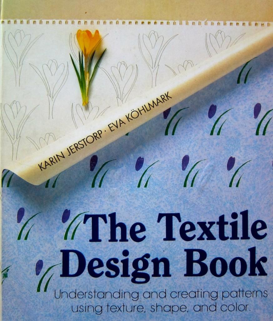 The Textile Design Book by Karin Jerstorp and Eva Köhlmark, 1986, English translation 1988, Lark Books.