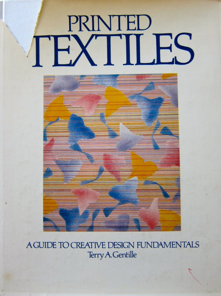 Printed Textiles by Terry A. Gentille, 1982, Prentice-Hall