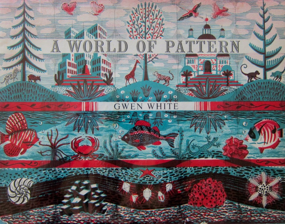 A World of Pattern by Gwen White, 1958, Charles T. Branford Company