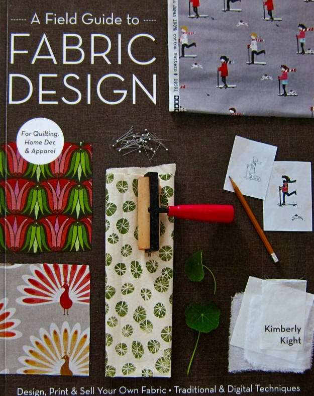 A Field Guide to Fabric Design by Kimberly Kight, 2011, C&T Publishing